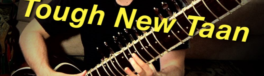 New Tough Sitar Taan